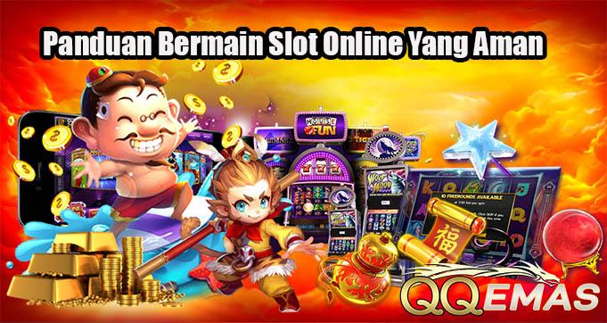 Panduan Bermain Judi Slot Online Yang Aman