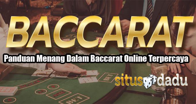 Panduan Menang Dalam Baccarat Online Terpercaya