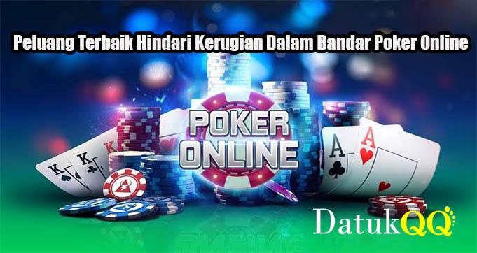 Peluang Terbaik Hindari Kerugian Dalam Bandar Poker Online